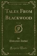 Tales from Blackwood, Vol. 1 of 12 (Classic Reprint)