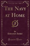 The Navy at Home, Vol. 3 (Classic Reprint)