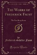 The Works of Frederick Faust, Vol. 1: The Dan Barry Series (Classic Reprint)