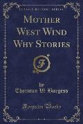 Mother West Wind Why Stories (Classic Reprint)