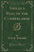 Smiles a Rose of the Cumberlands (Classic Reprint)
