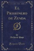 El Prisionero de Zenda (Classic Reprint)