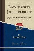 Botanischer Jahresbericht: Systematisch Geordnetes Repertorium Der Botanischen Literatur Aller Lander (Classic Reprint)