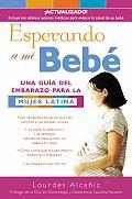 Esperando a Mi Bebe Una Guia del Embarazo Para La Mujer Latina