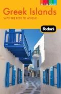 Fodor's Greek Islands: With Great Cruises and the Best of Athens (Fodor's Greek Islands: With the Best of Athens)