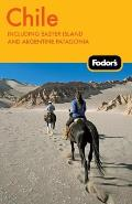 Fodor's Chile: Including Easter Island and Argentine Patagonia (Fodor's Chile)