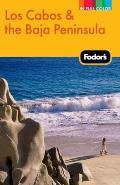 Fodors Los Cabos & the Baja Peninsula 2nd Edition
