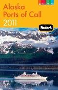 Fodors Alaska Ports of Call 2011 12th Edition