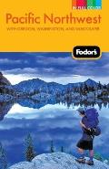 Fodor's Pacific Northwest, 18th Edition: With Oregon, Washington, and Vancouver (Fodor's Pacific Northwest)