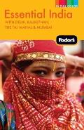 Fodor's Essential India: With Delhi, Rajasthan, the Taj Mahal & Mumbai (Fodor's Essential India)