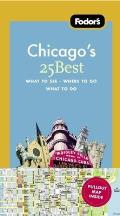 Fodor's Chicago's 25 Best [With Map] (Fodor's Chicago's 25 Best)
