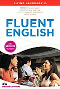 Fluent English [With CDROM and 3 60-Minute Audio CDs] (Living Language Advanced)