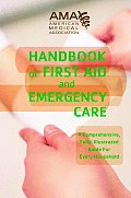 American Medical Association Handbook of First Aid & Emergency Care