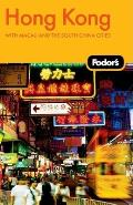 Fodor's Hong Kong: With Macau and the South China Cities [With Pullout Map] (Fodor's Hong Kong)