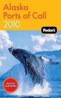 Fodors Alaska Ports Of Call 2010