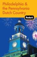 Fodors Philadelphia & The Pennsylvania Dutch Country