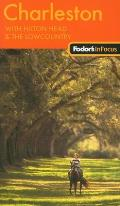 Fodors in Focus Charleston 1st Edition With Hilton Head & the Lowcountry