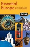 Fodors Essential Europe 1st Edition The Best of 16 Exceptional Countries