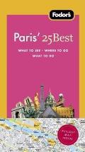 Fodor's Paris' 25 Best [With Map] (Fodor's Paris's 25 Best)