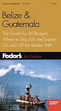 Fodor's Belize &amp; Guatemala: The Guide for All Budgets, Where to Stay, Eat, and Explore on and Off the Beatenpath (Fodor's Belize &amp; Guatemala) Cover
