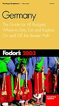 Fodor's Germany 2003: The Guide for All Budgets, Where to Stay, Eat, and Explore on and Off the Beatenpath (Fodor's Germany)