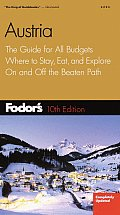 Fodor's Austria: The Guide for All Budgets, Where to Stay, Eat, and Explore on and Off the Beatenpath (Fodor's Austria)