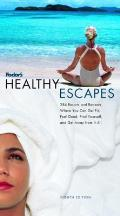 Fodor's Healthy Escapes, 8th Edition: 288 Spas, Resorts, and Retreats Where You Can Relax, Recharge, Get Fit, and Getaway from It All (Fodor's Healthy Escapes)