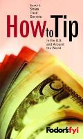Fodors Fyi How To Tip 1ST Edition