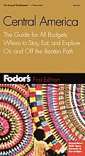 Fodor's Central America: The Guide for All Budgets, Where to Stay, Eat, and Explore on and Off the Beatenpath (Fodor's Central America)