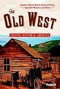 Fodors the Old West 1ST Edition