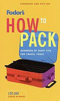 Fodor's How to Pack (Fodor's How to Pack)
