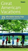 Fodors Great American Vacations 1ST Edition
