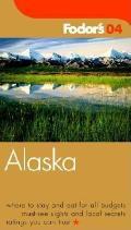 Fodor's Alaska 2004 (Fodor's Alaska)