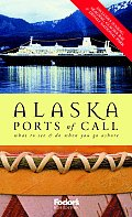 Fodor's Alaska Ports of Call, 6th Edition (Fodor's Alaska Ports of Call)