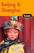 Fodors Beijing & Shanghai 1st Edition