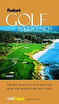 Fodors Golf Digests Golf Weekends 1ST Edition
