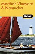 Fodor's Martha's Vineyard and Nantucket, 2nd Edition (Fodor's Martha's Vineyard & Nantucket)