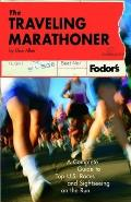 The Traveling Marathoner: A Complete Guide to Top U.S. Races and Sightseeing on the Run