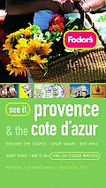 Fodors See It Provence & Cote Dazur 1ST Edition
