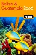 Fodors Belize & Guatemala 2006