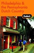 Fodor's Philadelphia & the Pennsylvania Dutch Country (Fodor's Philadelphia & the Pennsylvania Dutch Country)