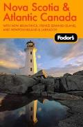 Fodor's Nova Scotia & Atlantic Canada, 9th Edition: With New Brunswick, Prince Edward Island, and Newfoundland & Labrador (Fodor's Nova Scotia, New Brunswick, Prince Edward Island)