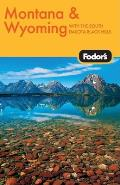 Fodor's Montana & Wyoming: With the South Dakota Black Hills (Fodor's Montana & Wyoming)
