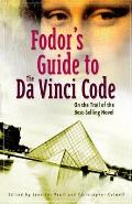 Fodor's Guide to the Da Vinci Code: On the Trail of the Bestselling Novel