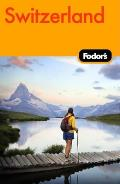Fodor's Switzerland, 44th Edition (Fodor's Switzerland)