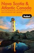 Fodors Nova Scotia & Atlantic Canada With New Brunswick Prince Edward Island & Newfoundland & Labrador