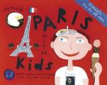 Fodor's Around Paris with Kids: 68 Great Things to Do Together in the City and Beyond (Fodor's Around Paris with Kids: 68 Great Things to Do Together)
