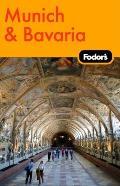 Fodor's Munich & Bavaria: Plus Salzburg (Fodor's Munich & Bavaria)