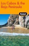 Fodors Los Cabos & The Baja Peninsula 1st Edition