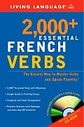 2000 Essential French Verbs Learn the Forms Master the Tenses & Speak Fluently
